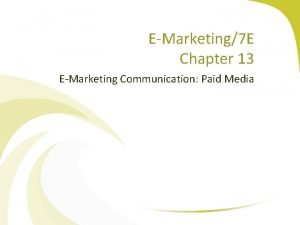 EMarketing7 E Chapter 13 EMarketing Communication Paid Media