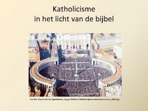 Katholicisme in het licht van de bijbel Bron