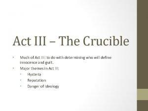 Act III The Crucible Much of Act III