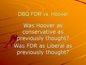 DBQ FDR vs Hoover Was Hoover as conservative