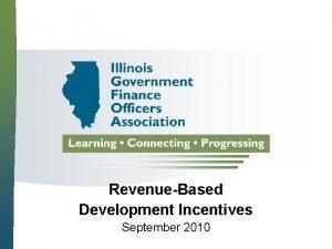 RevenueBased Development Incentives September 2010 Brian Caputo City