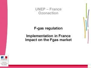 UNEP France Ozonaction Fgas regulation Implementation in France