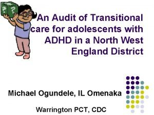 An Audit of Transitional care for adolescents with