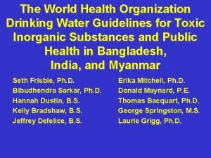 The World Health Organization Drinking Water Guidelines for