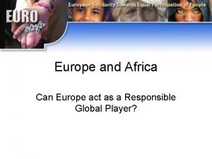 Europe and Africa Can Europe act as a