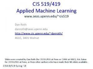 CIS 519419 Applied Machine Learning www seas upenn