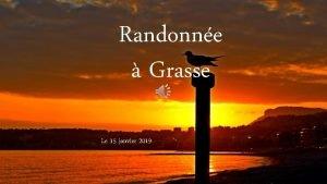 Randonne Grasse Le 15 janvier 2019 Dpart avec