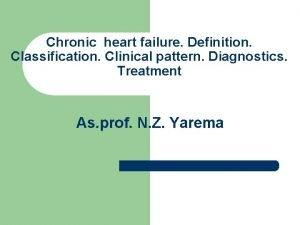 Chronic heart failure Definition Classification Clinical pattern Diagnostics