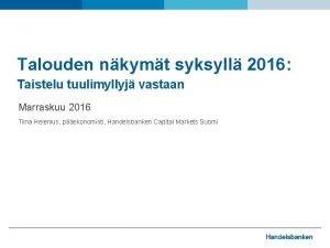 Talouden nkymt syksyll 2016 Taistelu tuulimyllyj vastaan Marraskuu