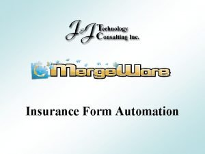 Insurance Form Automation Stop handwriting the same information