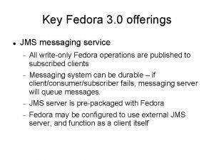 Key Fedora 3 0 offerings JMS messaging service