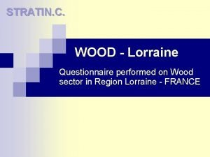 STRATIN C WOOD Lorraine Questionnaire performed on Wood