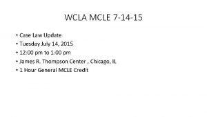 WCLA MCLE 7 14 15 Case Law Update