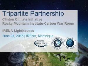 Tripartite Partnership Clinton Climate Initiative Rocky Mountain InstituteCarbon