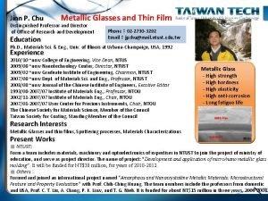 Jinn P Chu Metallic Glasses and Thin Film