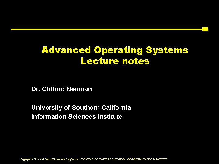 Advanced Operating Systems Lecture notes Dr Clifford Neuman