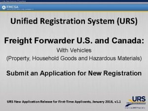 Unified Registration System URS Freight Forwarder U S