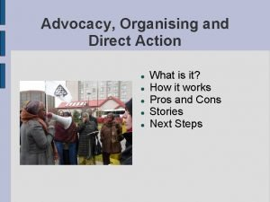 Advocacy Organising and Direct Action What is it