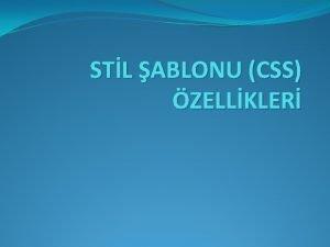 STL ABLONU CSS ZELLKLER Zemin zellikleri Font zellikleri