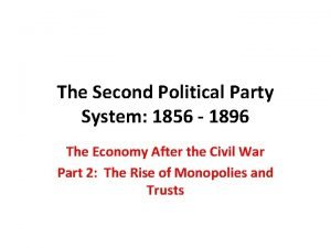 The Second Political Party System 1856 1896 The