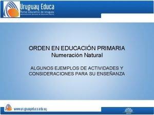 ORDEN EN EDUCACIN PRIMARIA Numeracin Natural ALGUNOS EJEMPLOS