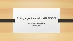 Sorting Algorithms With MPI SDK C By Mohsen