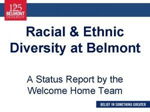 Racial Ethnic Diversity at Belmont A Status Report