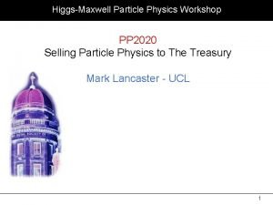 HiggsMaxwell Particle Physics Workshop PP 2020 Selling Particle