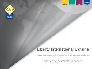 Liberty International Ukraine FEEL THE SPIRIT OF UKRAINE