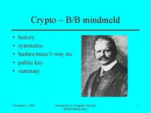 Crypto BB mindmeld history symmetric hashesmacs1 way etc