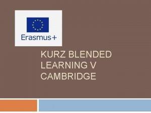KURZ BLENDED LEARNING V CAMBRIDGE O naom projekte