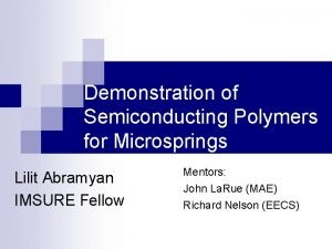 Demonstration of Semiconducting Polymers for Microsprings Lilit Abramyan