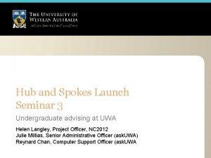 Hub and Spokes Launch Seminar 3 Undergraduate advising