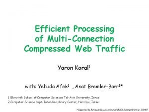 Efficient Processing of MultiConnection Compressed Web Traffic Yaron