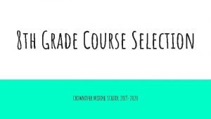 8 th Grade Course Selection CROWNOVER MIDDLE SCHOOL