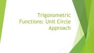 Trigonometric Functions Unit Circle Approach Radians vs Degrees