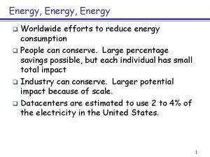Energy Energy Worldwide efforts to reduce energy consumption