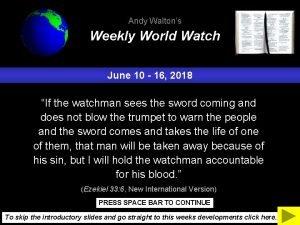 Andy Waltons Weekly World Watch June 10 16