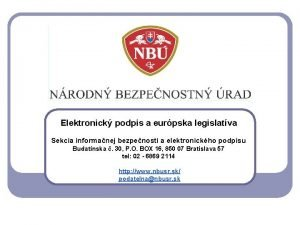 Elektronick podpis a eurpska legislatva Sekcia informanej bezpenosti