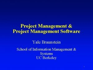Project Management Project Management Software Yale Braunstein School