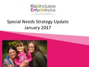 Special Needs Strategy Update January 2017 Special Needs