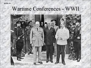 SOCIAL 30 2 Wartime Conferences WWII Yalta Conference