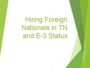 Hiring Foreign Nationals in TN and E3 Status