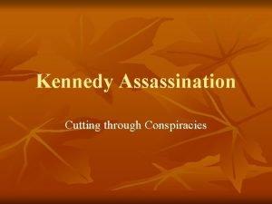 Kennedy Assassination Cutting through Conspiracies November 22 1963