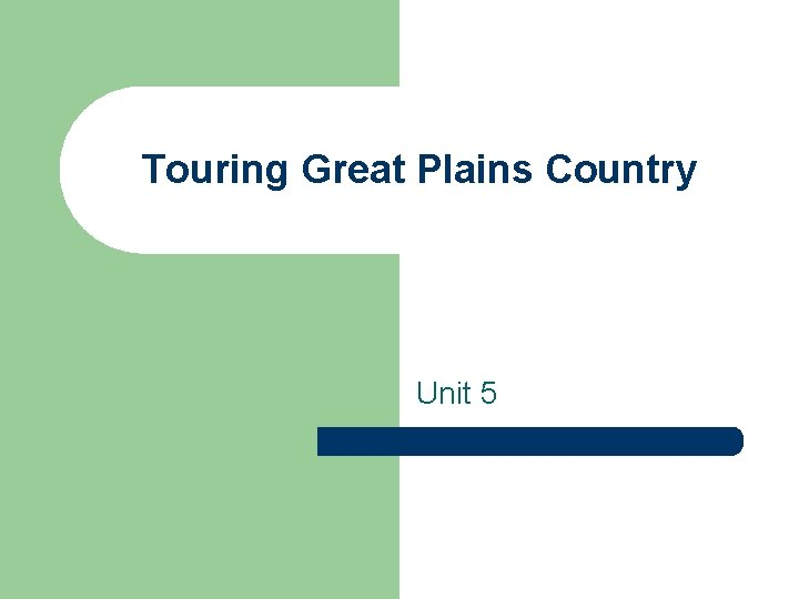 Touring Great Plains Country Unit 5 Great Plains