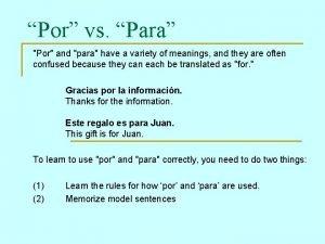 Por vs Para Por and para have a