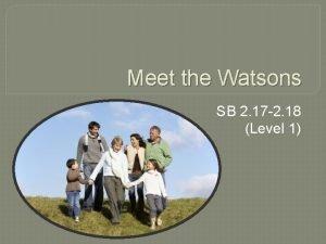 Meet the Watsons SB 2 17 2 18