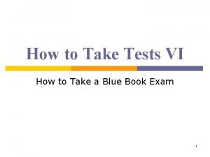 How to Take Tests VI How to Take
