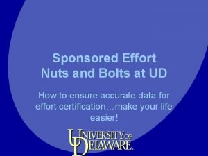 Sponsored Effort Nuts and Bolts at UD How