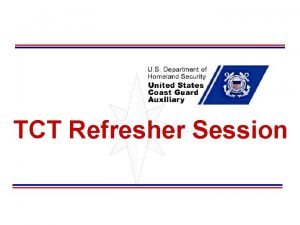 TCT Refresher Session TCT Elements In Review Operational